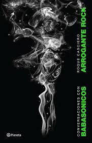 Arrogante Rock: conversaciones con Babasónicos
