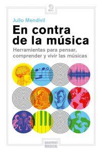 En Contra de la Música: entrevista con Julio Mendívil