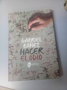 """#LosLibrosDeAle: """"Hacer el odio"""", de Gabriel Báñez"""