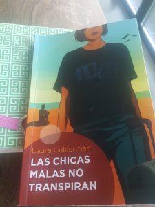 """""""Las chicas malas no transpiran"""", por Laura Cukierman"""