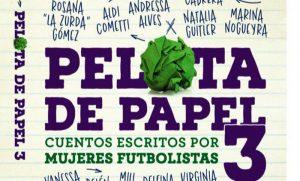 Pelota de Papel 3: cuentos escritos por futbolistas mujeres