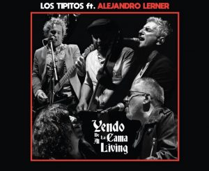 """¿Qué hay detrás del cover que Los Tipitos hicieron de """"Yendo de la cama al living""""?"""